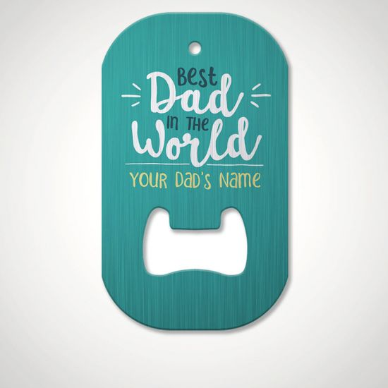 Personalised Best Dad in the World Bottle Opener - Grey Background