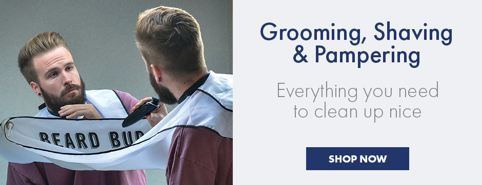 Grooming, Shaving & Pampering - Everything you need to clean up nice