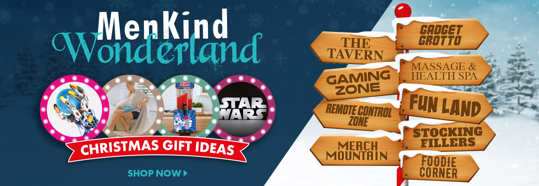 Welcome to Menkind's Christmas Wonderland, where you'll find all kinds of gift ideas for all kinds of people!