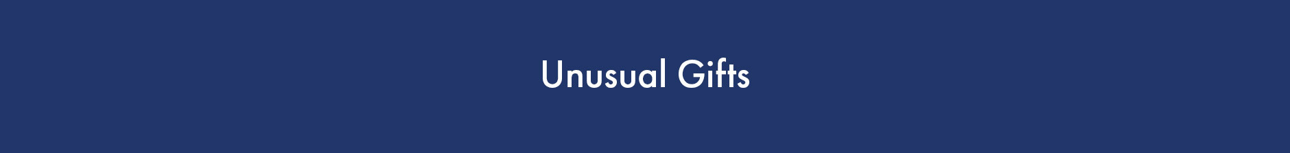 Unusual Gifts